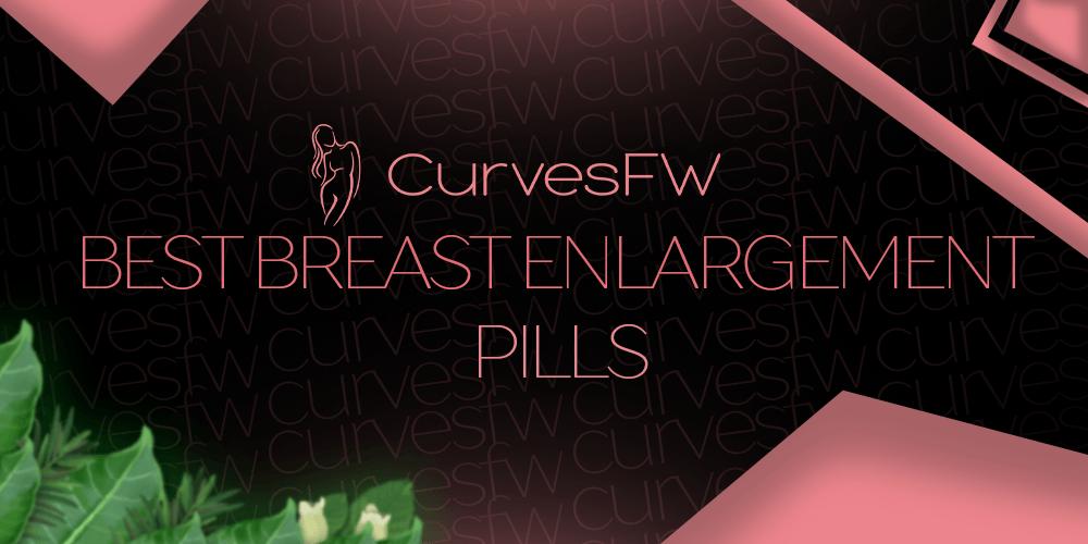 Best Breast Enlargement Pills